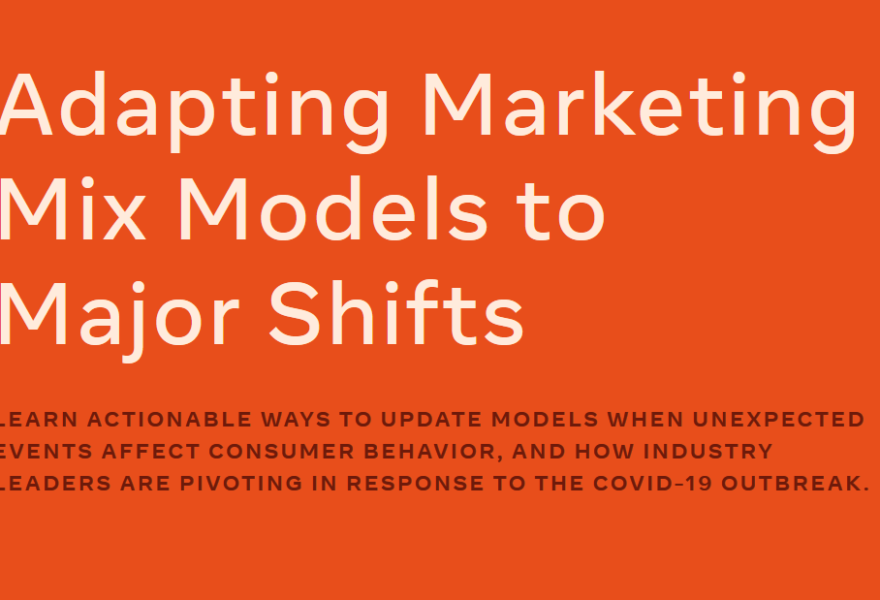 Adapting Marketing Mix Models to Major Shifts
