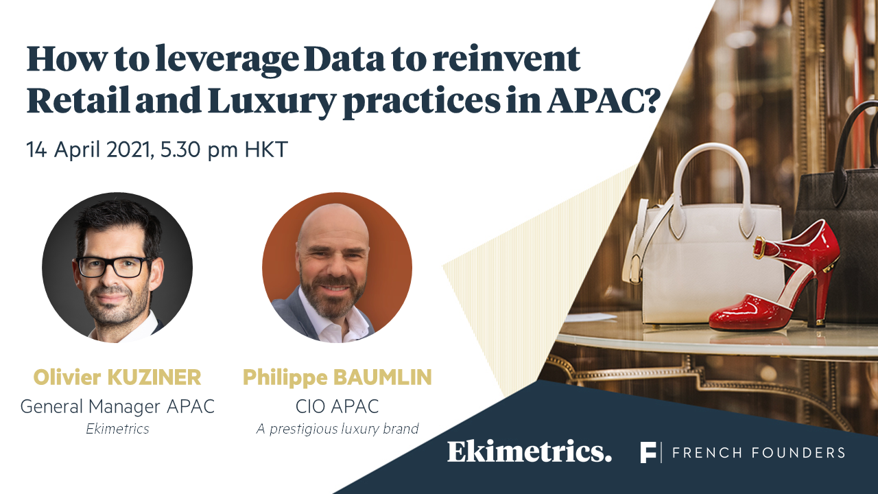 How to leverage data to reinvent Retail and Luxury practices in APAC?
