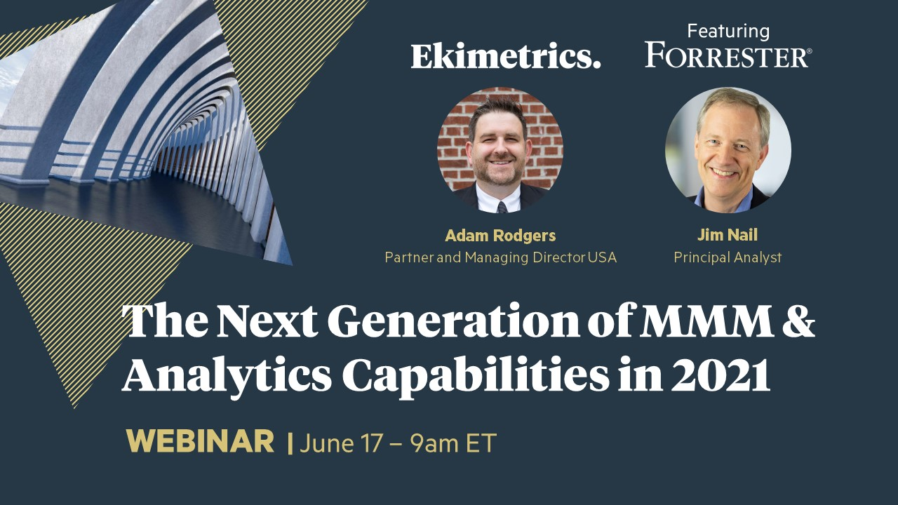 The Next Generation of Marketing Mix Modelling & Analytics Capabilities in 2021